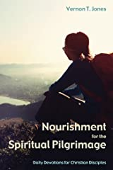 Nourishment for the Spiritual Pilgrimage: Daily Devotions for Christian Disciples Kindle Edition