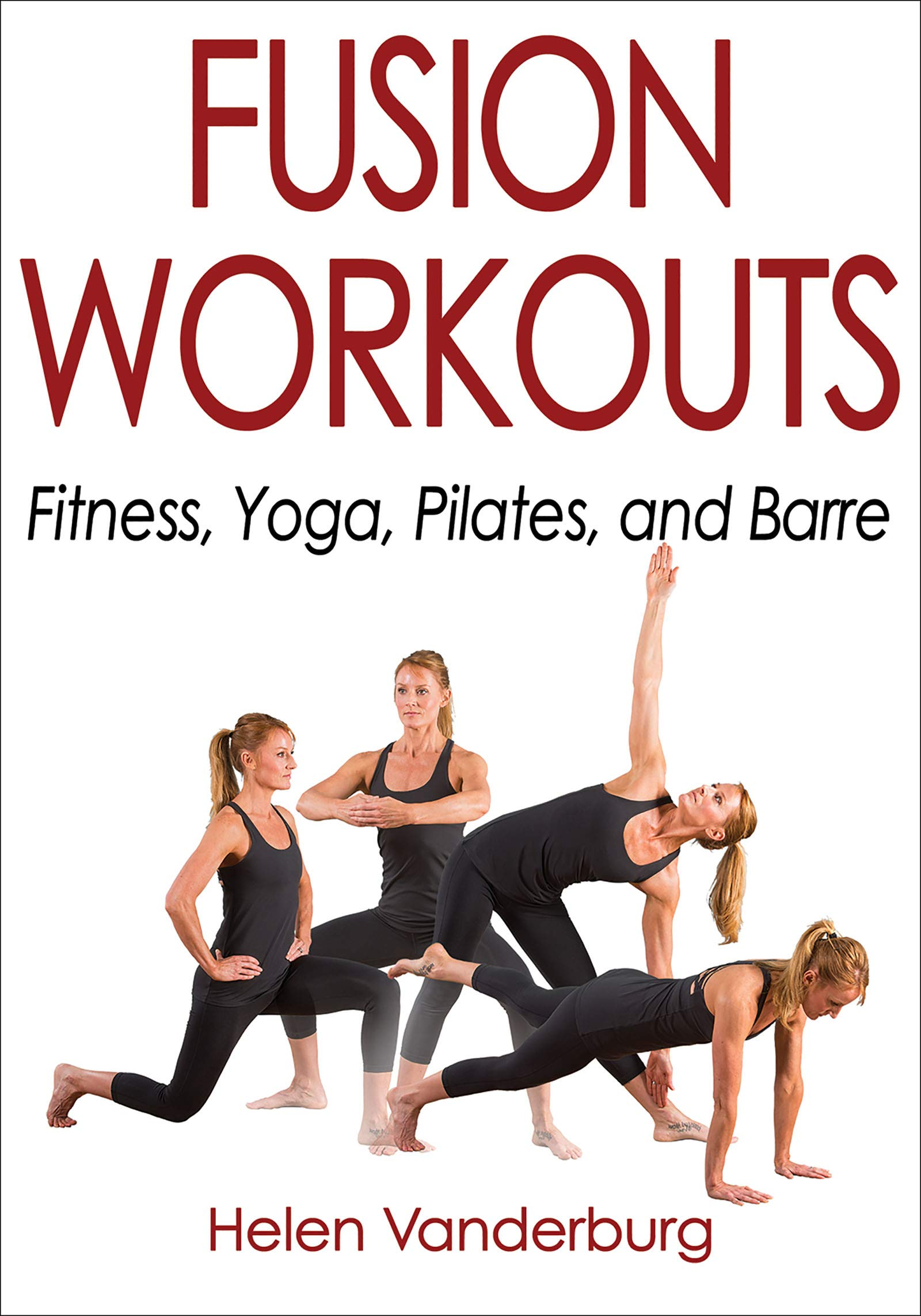 Fusion Workouts: Fitness, Yoga, Pilates, and Barre: Amazon.es ...