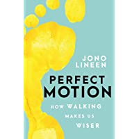 Perfect Motion: How walking makes us wiser