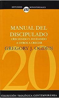 Manual del discipulado: Creciendo y ayudando a otros a crecer (Estudios Ministeriales) (