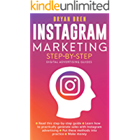 Instagram Marketing Step-By-Step: The Guide To Instagram Advertising That Will Teach You How To Sell Anything Through Instagram - Learn How To Develop A Strategy And Grow Your Business