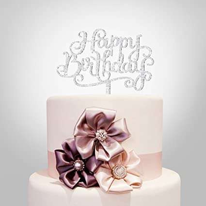 Happy Birthday Cake Topper, Glitter Acrylic, Calligraphy Bling Cake  Decoration Sign Party Banner (Silver)