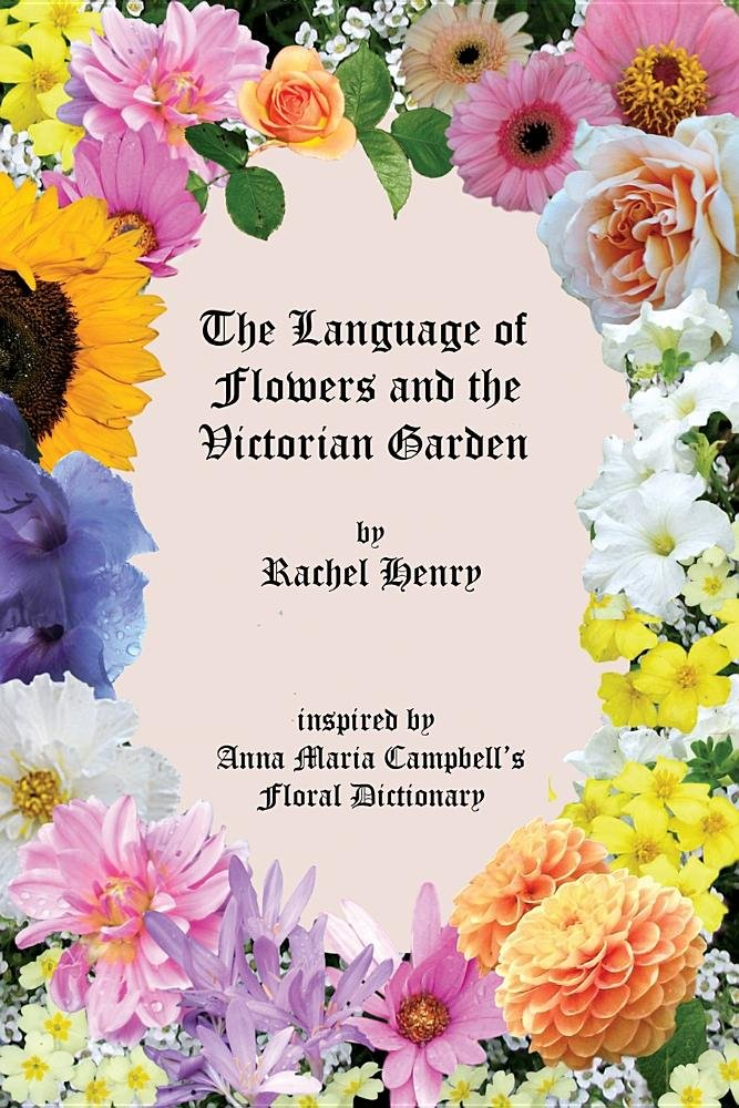 The Language of Flowers and the Victorian Garden by Sphinx House