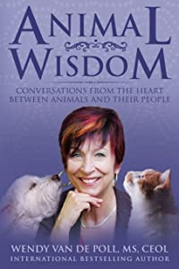 Animal Wisdom: Conversations From The Heart Between Animals and Their People