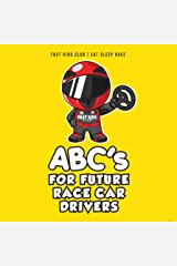ABC's For Future Race Car Drivers Alphabet Book (Baby Book, Children's Book, Toddler Book, Kids Book) Board book