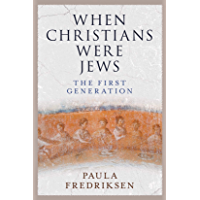 When Christians Were Jews: The First Generation (English Edition)