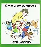El primer dia de escuela (LIBROS DE  OXENBURY)
