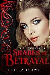 Shades of Betrayal (The Fae Games Book 3) Kindle Edition