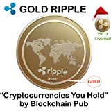 "Gold Ripple - ""Cryptocurrencies You Hold"""