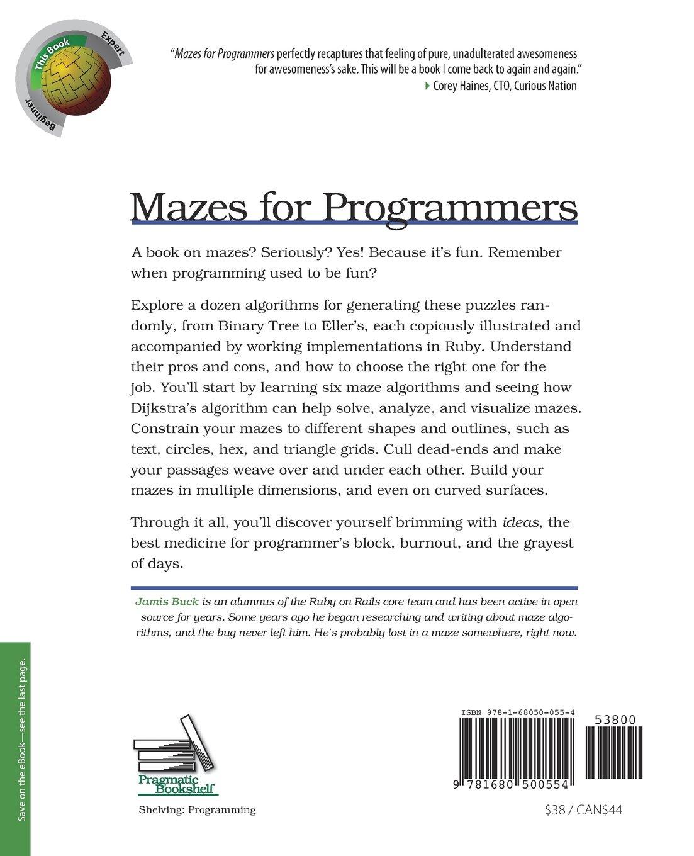 Mazes For Programmers Code Your Own Twisty Little Passages Ingls Pasta Blanda 25 Jul 2015 Jamis Buck Pragmatic Bookshelf 1680500554