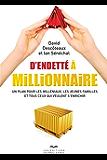 D'endetté à millionnaire: Un plan pour les milléniaux, les jeunes familles et tous ceux qui veulent s'enrichir (Affaires) (French Edition)