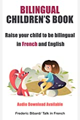 Bilingual Children's Book: Raise your child to be bilingual in French and English + Audio Download. Ideal for kids ages 7-12 (French for Kids Learning Stories Book 1) Kindle Edition