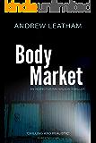 Body Market (Inspector Ray Wilson Thriller Book 3)