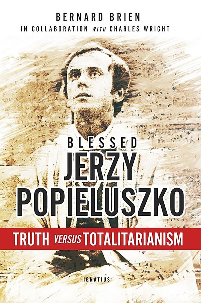 Blessed Jerzy Popieluszko: Truth Versus Totalitarianism ebook