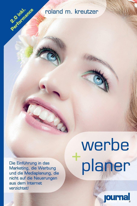 werbeplaner.net - Marketing, Werbung und Mediaplanung inklusive Internet: Einführung in die Werbung