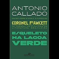 Esqueleto na lagoa verde (Coleção Jornalismo Literário)