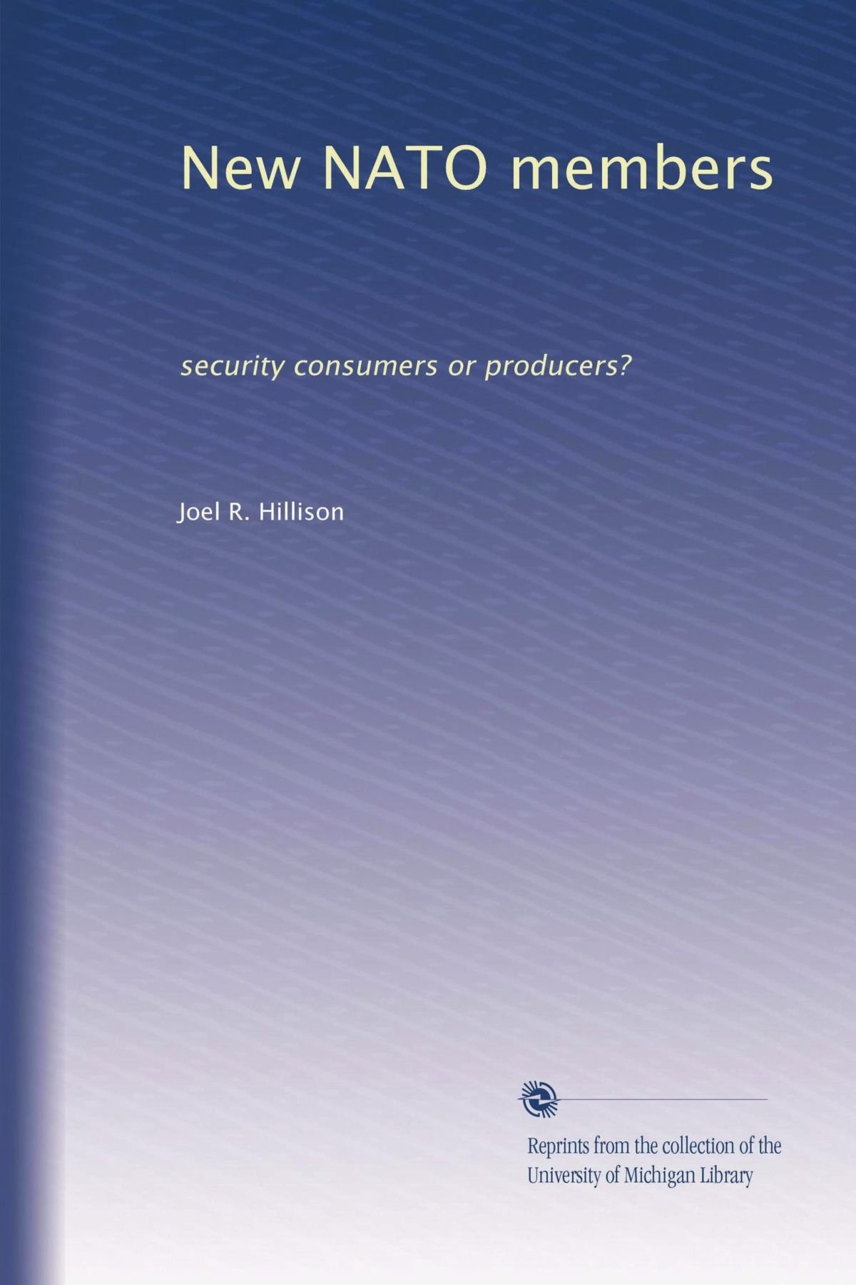 New NATO members: security consumers or producers? pdf