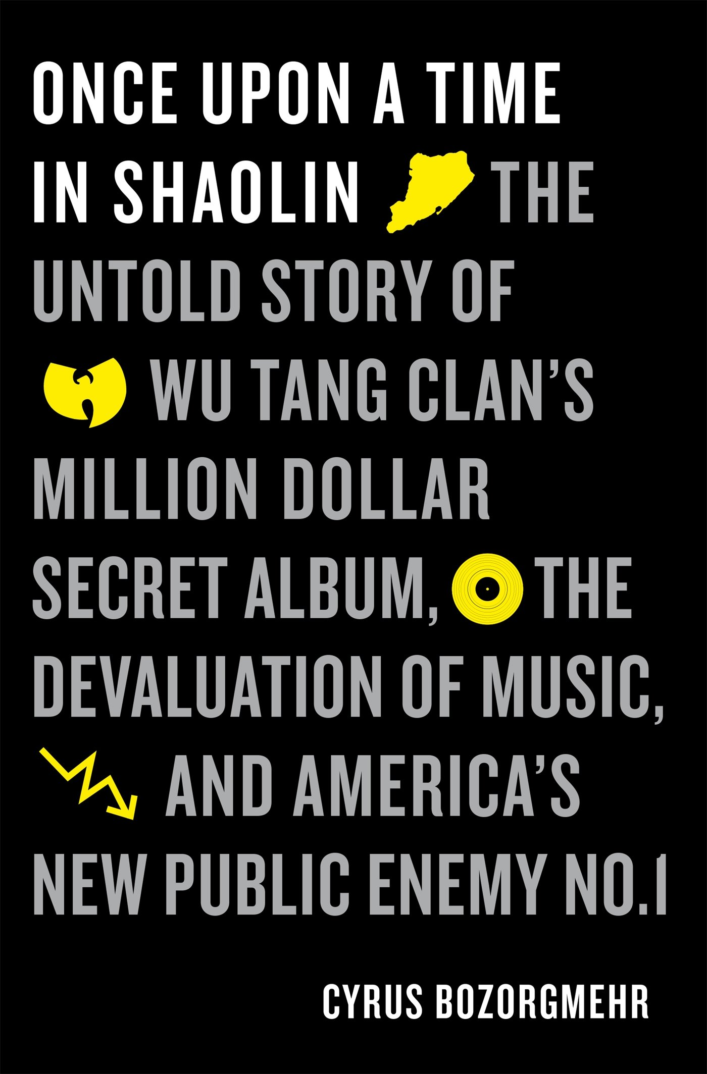 Once Upon a Time in Shaolin: The Untold Story of the Wu-Tang