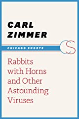 Rabbits with Horns and Other Astounding Viruses (Chicago Shorts) Kindle Edition