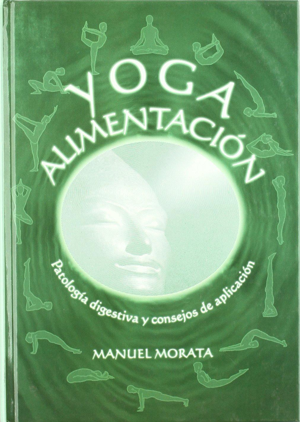 YOGA ALIMENTACION: MANUEL MORATA: 9788461219124: Amazon.com ...