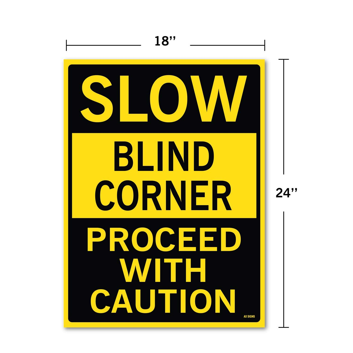 Slow Blind Corner Proceed with Caution 24 high x 18 wide Rust Free UV Protected Waterproof Indoor and Outdoor Use Self Adhesive Vinyl Sticker Black on Yellow