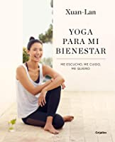 Yoga Para Mi Bienestar: Me Escucho Me Cuido Me