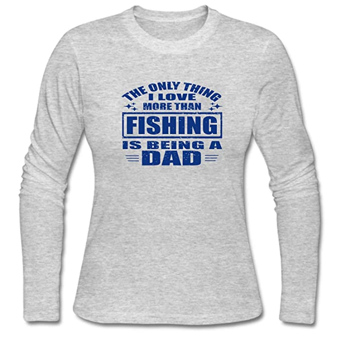 5791f804 Image Unavailable. Image not available for. Color: CCBING Women's The Only  Thing I Love More Than Fishing Is Being a Dad T-