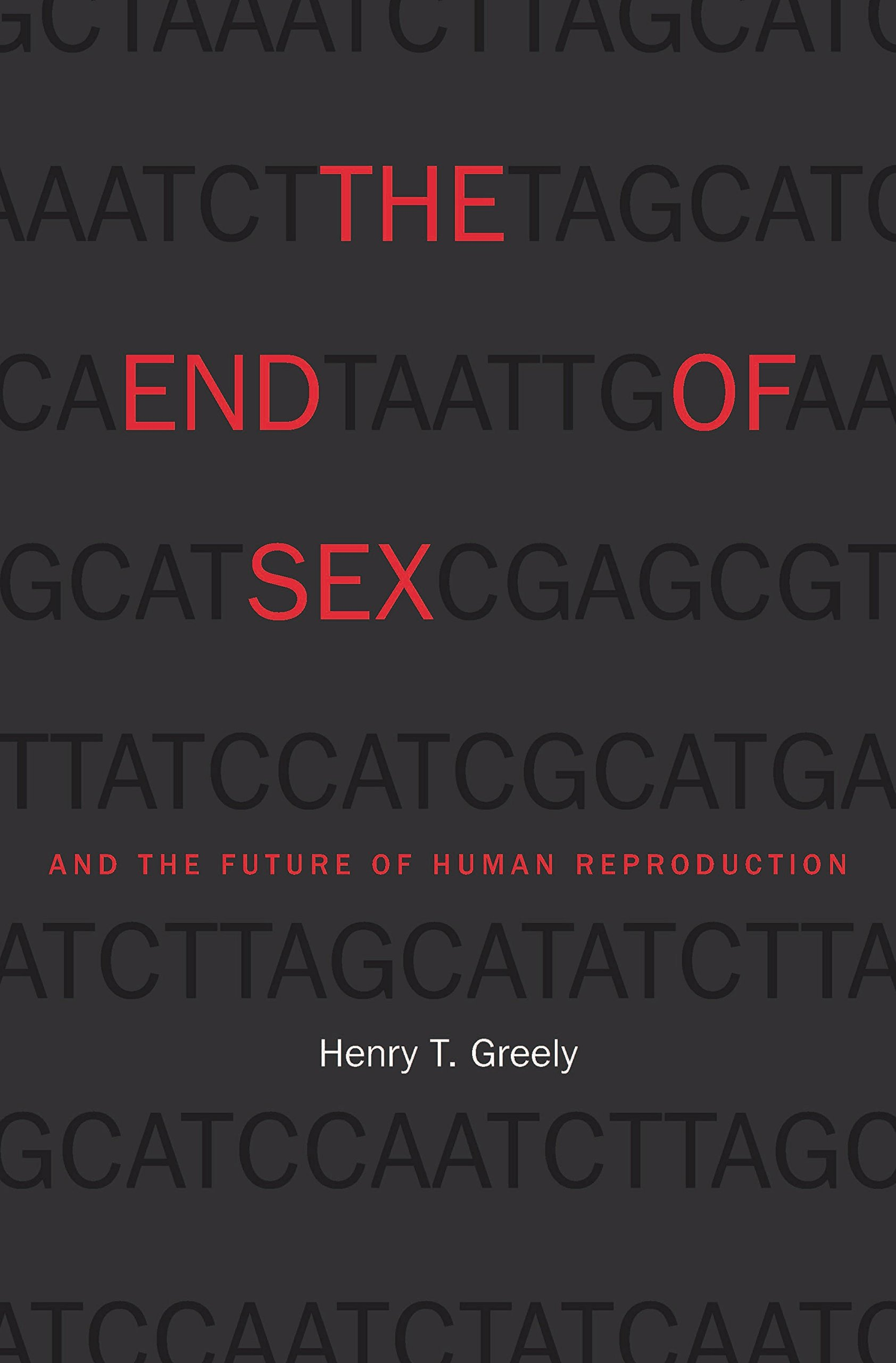 The End Of Sex And The Future Of Human Reproduction  English Edition