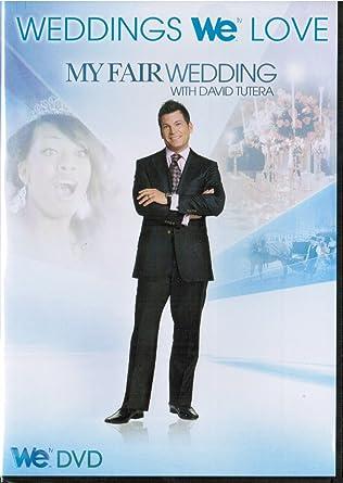 Amazon Com Weddings We Love My Fair Wedding David Tutera Reality Movies Tv