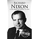 Richard Nixon: A Life From Beginning to End (English Edition)