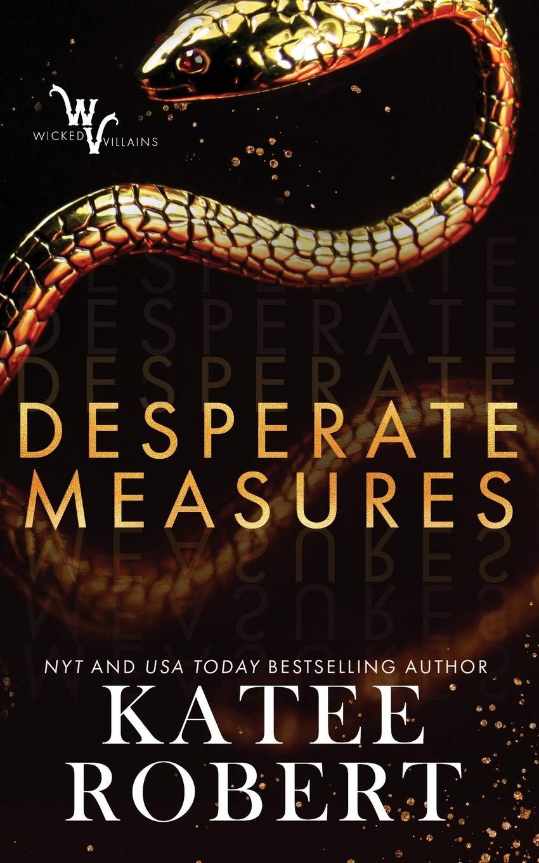 Desperate Measures (Wicked Villains): Robert, Katee: 9781532398063:  Amazon.com: Books