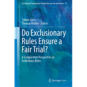 Do Exclusionary Rules Ensure a Fair Trial?: A Comparative Perspective on Evidentiary Rules (Ius Gentium: Comparative…