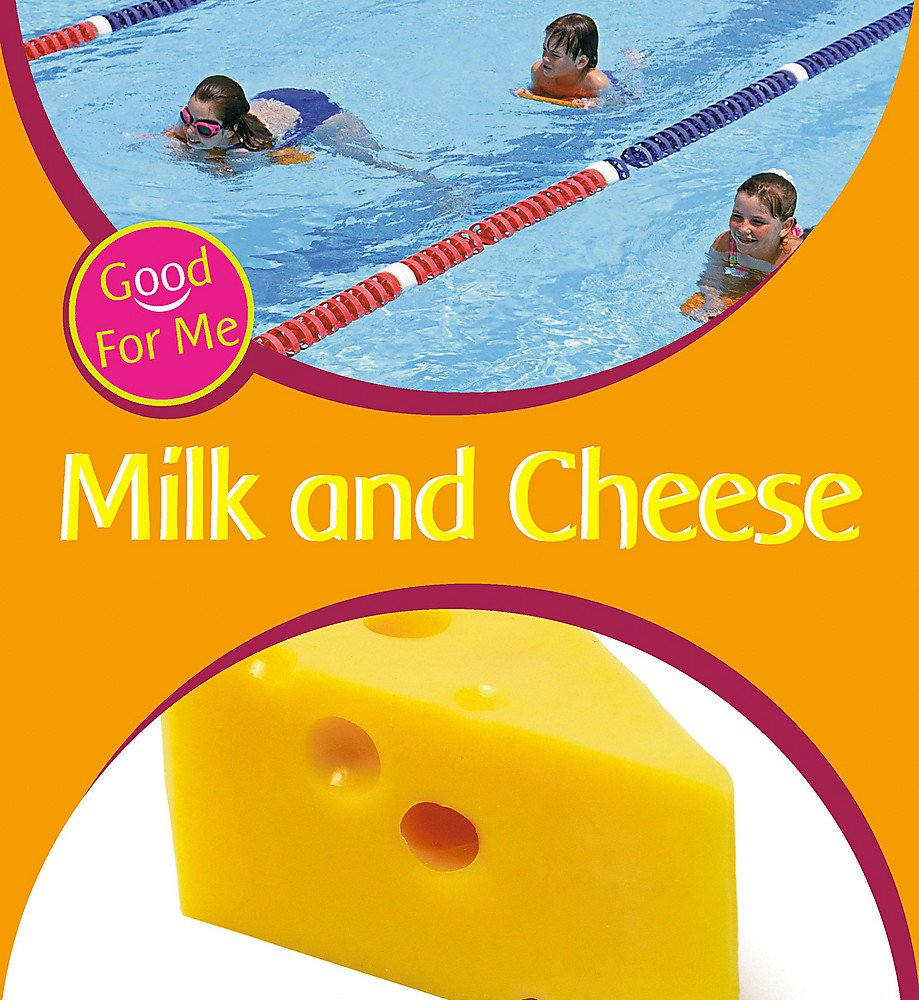 Read Online Milk and Cheese (Good for Me) ebook