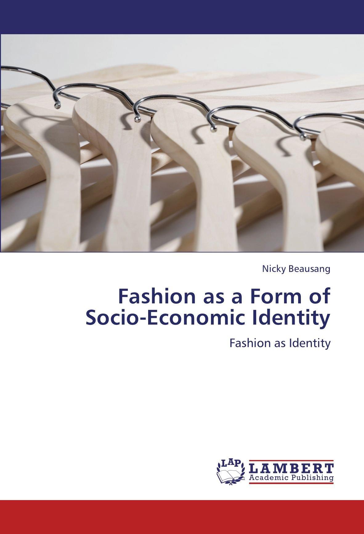 Fashion as a Form of Socio-Economic Identity: Fashion as Identity ebook