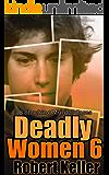 Deadly Women Volume 6: 18 Shocking True Crime Cases of Women Who Kill