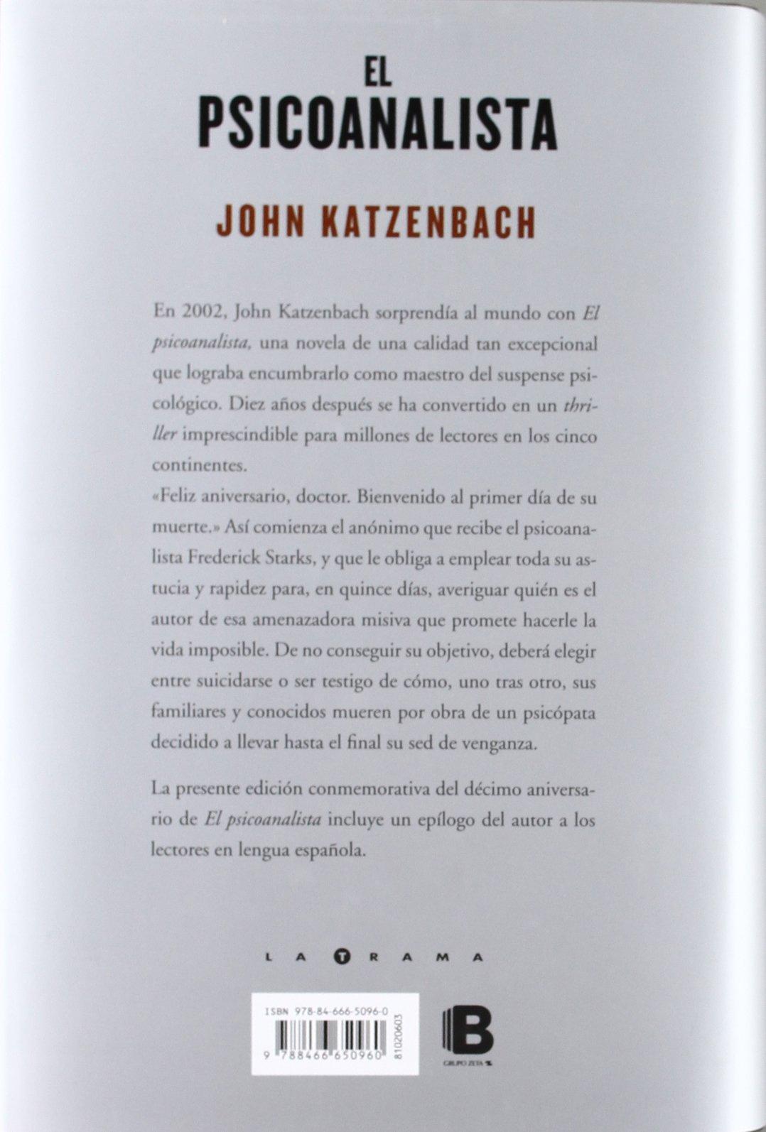 El Psicoanalista: Edición décimo aniversario La Trama: Amazon.es: John  Katzenbach: Libros
