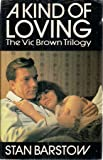 Kind of Loving, The Watchers on the Shore & The Right True End - The Vic Brown Trilogy