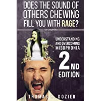 Understanding and Overcoming Misophonia, 2nd Edition: A Conditioned Aversive Reflex Disorder