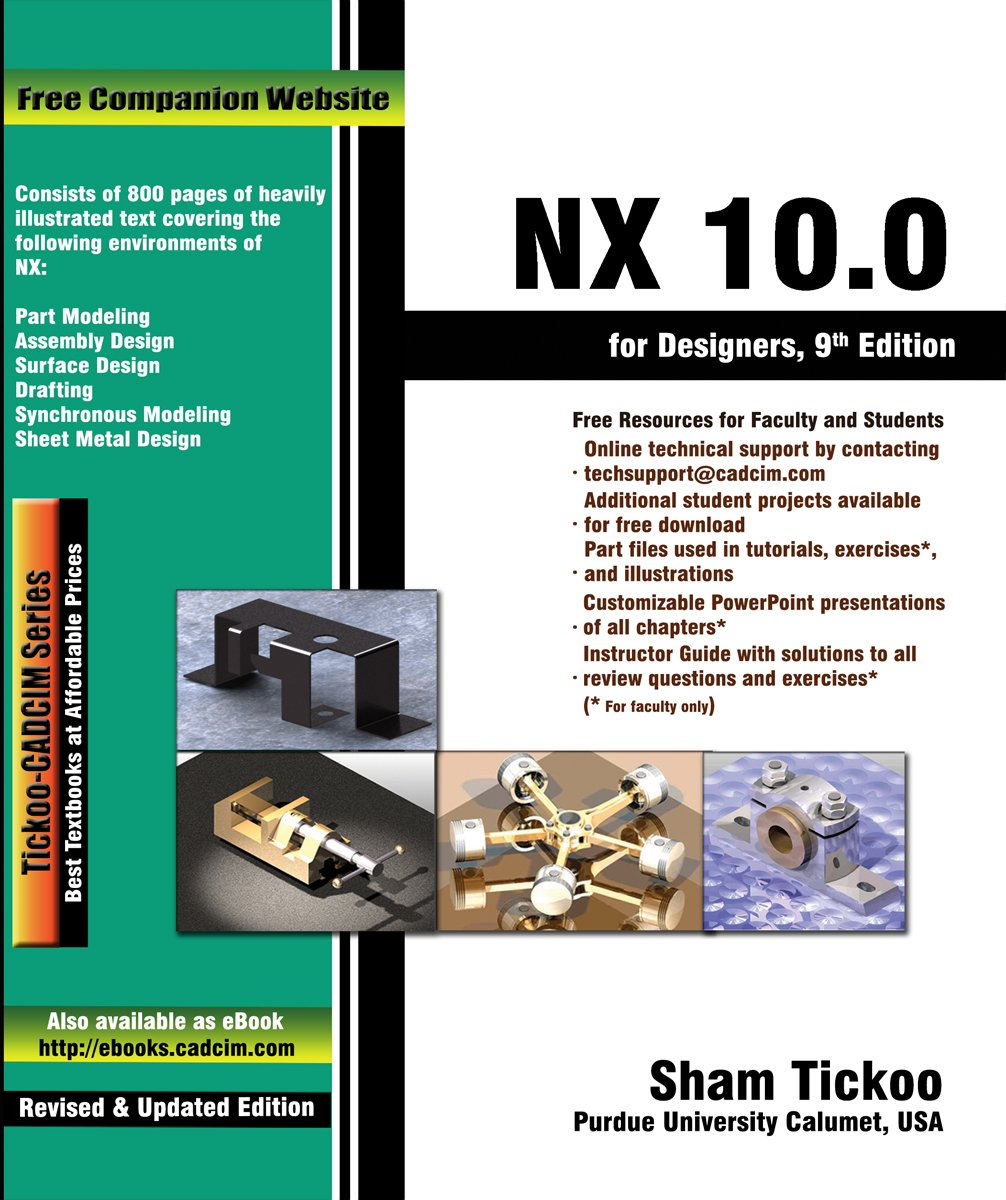 Nx100 for designers prof sham tickoo cadcim technologies nx100 for designers prof sham tickoo cadcim technologies 9781942689232 amazon books baditri Image collections