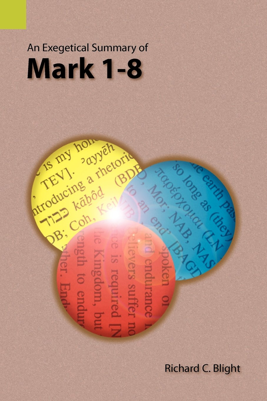 Read Online An Exegetical Summary of Mark 1-8 PDF