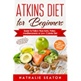 Atkins Diet for Beginners Easier to Follow than Keto, Paleo, Mediterranean or Low-Calorie Diet to Lose Up To 30 Pounds In 30