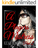 A Players Mistress Part 2: The modern-day sacrifices for love