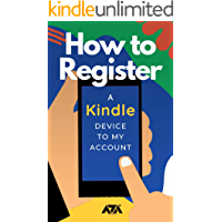 How to Register a Kindle Device to my Account: Step-by-Step Guide on How to Register a New Device to my Amazon Account…