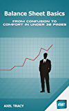 Balance Sheet Basics: From Confusion to Comfort in Under 30 Pages (Financial Statement Basics Book 1)