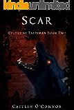 Scar (The Celestial Talisman Book 2)