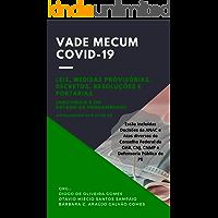 Vade Mecum Covid-19: Leis, Medidas Provisórias, Decretos, Resoluções e Portarias (Nacionais e do Estado de Pernambuco)