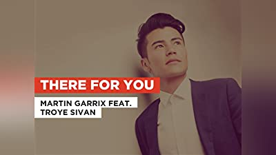 There for You in the Style of Martin Garrix feat. Troye Sivan