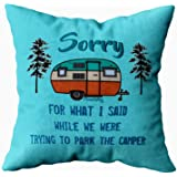 EMMTEEY Home Decor Throw Pillowcase for Sofa Cushion Cover,Sorry for What i Said Parking rv Camper Decorative Square Accent Z