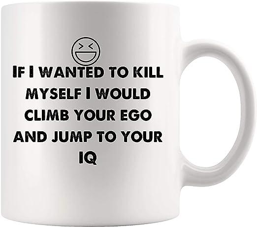 com wanted kill myself i would climb ego and jump iq funny