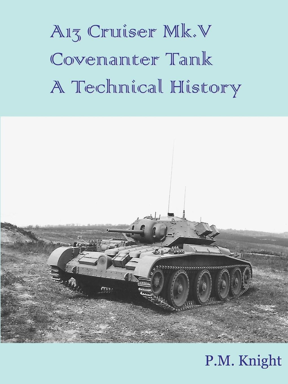 Download A13 Cruiser Mk.V Covenanter Tank A Technical History ebook